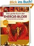 Das gro�e Buch der Energie-Bilder: Di...