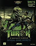Turok: Dinosaur Hunter Official Game Secrets (Secrets of the Games Series) (0761510605) by Farkas, Bart