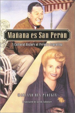 Manana Es San Peron: A Cultural History of Peron's...