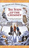 The Steps Up the Chimney (The Magician's House, Book 1) (Magician's House Quartet)