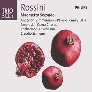 Rossini - Maometto Secondo / Anderson · Zimmermann · Palacio · Ramey · Dale · Philharmonia Orhcestra · Scimone