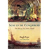 Sons of the Conquerors: The Rise of the Turkic World ~ Hugh Pope
