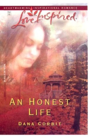 An Honest Life (Love Inspired), DANA CORBIT