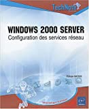 Windows 2000 server : Configuration des services r�seau