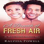 A Breath of Fresh Air | Kalyssa Powell