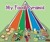My Food Pyramid (Healthy Eating (Heinemann Paperback))