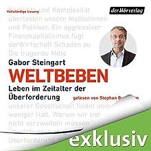 Weltbeben: Leben im Zeitalter der Überforderung Hörbuch von Gabor Steingart Gesprochen von: Stephan Buchheim
