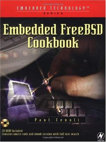 Embedded FreeBSD Cookbook (Embedded Technology)