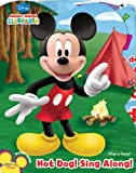 Mickey Mouse Clubhouse: Hot Dog! Sing Along! Victoria Wagner, Editors of Publications International Ltd. and Disney Storybook Artists