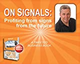 On Signals: Profiting from signs from the future