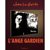 L'ange gardien: Un thriller psychologique, un suspense magistralpar John La Galite(Jean...