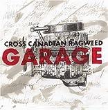 Cross Canadian Ragweed, Garage