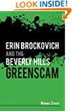 Erin Brockovich and the Beverly Hills: Greenscam