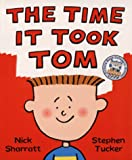 Stephen Tucker The Time it Took Tom (Picture Books)