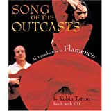 Song of the Outcasts: An Introduction to Flamencoby Robin Totton