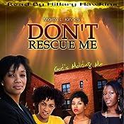 Don't Rescue Me, God's Molding Me: Snow Series: Meet Savannah, Part 2   Marita Kinney