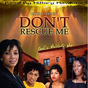 Don't Rescue Me, God's Molding Me Audiobook
