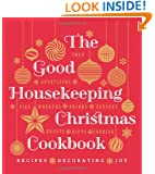 The Good Housekeeping Christmas Cookbook: Recipes * Decorating * Joy (Good Housekeeping Cookbooks)