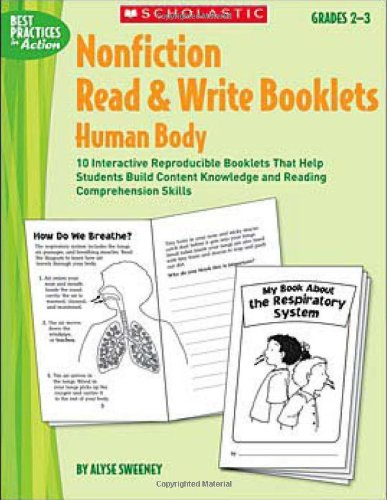 Nonfiction Read & Write Booklets: Human Body: 10 Interactive Reproducible Booklets That Help Students Build Content Knowledge and Reading Comprehension Skills (Best Practices in Action)