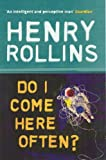 Do I Come Here Often? (0753510405) by Rollins, Henry