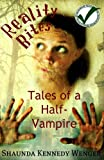 Reality Bites, Tales of a Half-Vampire