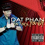 You Touch, You Buy | Dat Phan