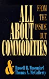 All about commodities:from the inside out
