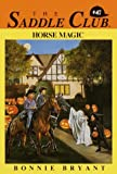 Horse Magic (Saddle Club, No. 47) (0553482653) by Bryant, Bonnie