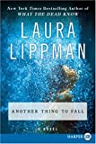 Another Thing to Fall (Tess Monaghan Mysteries) (0061469173) by Lippman, Laura