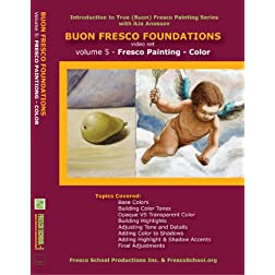 Buon Fresco Painting Foundations: Volume 5 Fresco Painting - Color