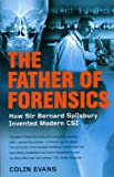 img - for The Father of Forensics: How Sir Bernard Spilsbury Invented Modern CSI book / textbook / text book