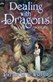 Image of Dealing with Dragons: The Enchanted Forest Chronicles, Book One