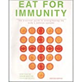 Eat for Immunity: The Practical Guide to Strengthening the Body's Defence Systemsby Kirsten Hartvig