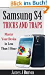 Samsung S4 Tricks and Traps: Master Y...