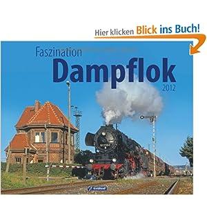 Faszination Dampflok 2012 [Kalender]