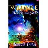 WildFire-Fire Making Art ~ Russell Bradley Cutts