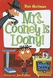 Mrs. Cooney Is Loony! (My Weird School) (0606339353) by Gutman, Dan