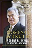 img - for Moments of Truth: Robert R. Davila, the Story of a Deaf Leader book / textbook / text book