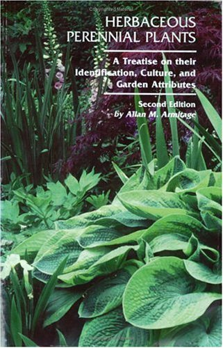 Herbaceous Perennial Plants A Treatise on Their Identification Culture and Garden Attributes087565262X
