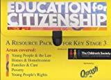 Education for Citizenship: a Resource Pack for Key Stage 3