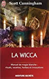 echange, troc Scott Cunningham - La Wicca : Guide de pratique individuelle