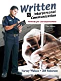 Written and Interpersonal Communications: Methods for Law Enforcement (3rd Edition)