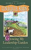 U.N.I.Q.U.E. Kids: Growing My Leadership Garden