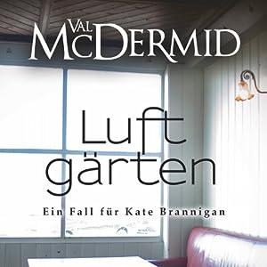 Luftgärten (Kate Brannigan 2) Hörbuch