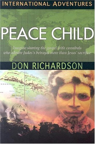 Peace Child (International Adventures), Don Richardson