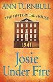Josie Under Fire: The Historical House