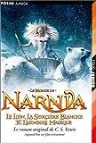 Le Monde de Narnia, Tome 2 : Le Lion, La Sorci�re Blanche et l'Armoire Magique