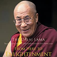 From Here to Enlightenment: An Introduction to Tsong-kha-pa's Classic Text The Great Treatise on the Stages of the Path to Enlightenment (       UNABRIDGED) by H.H. the Dalai Lama, Guy Newland (editor, translator) Narrated by Edoardo Ballerini