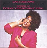"Love Come Down: The Best of Evelyn ""Champagne"" King"