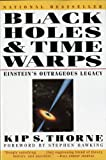 Image of Black Holes and Time Warps: Einstein's Outrageous Legacy (Commonwealth Fund Book Program)